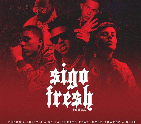 Lyrics: SIGO FRESH REMIX – Fuego, Duki, Juicy J, Myke Towers, De La Ghetto