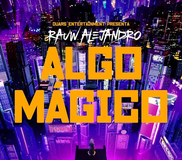 Rauw Alejandro – Algo Mágico (English Lyrics)