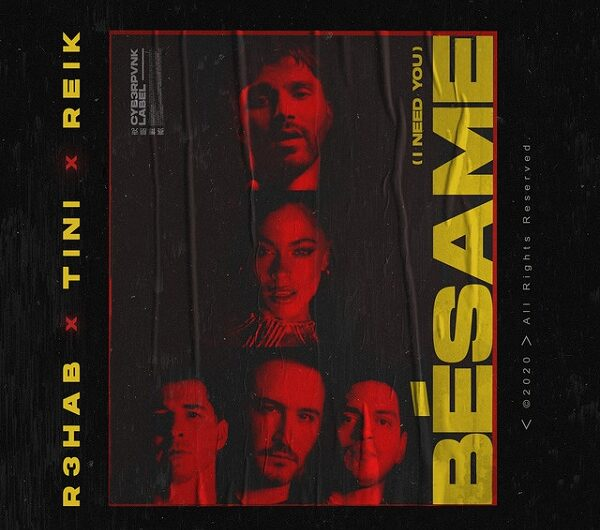 R3HAB, TINI, Reik – Bésame (I Need You) (English Lyrics)