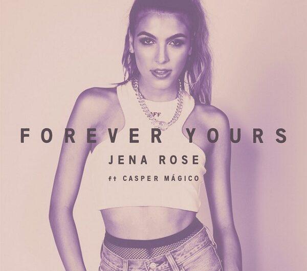 Jena Rose, Casper Mágico – Forever Yours (English Lyrics)