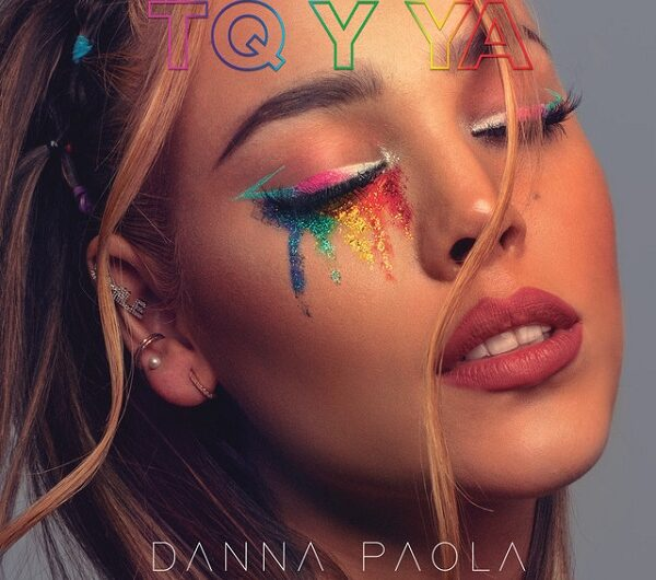 Danna Paola – TQ Y YA (English & Spanish Lyrics)