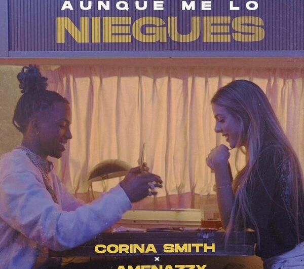 Corina Smith & Amenazzy – Aunque Me Lo Niegues (English Lyrics)