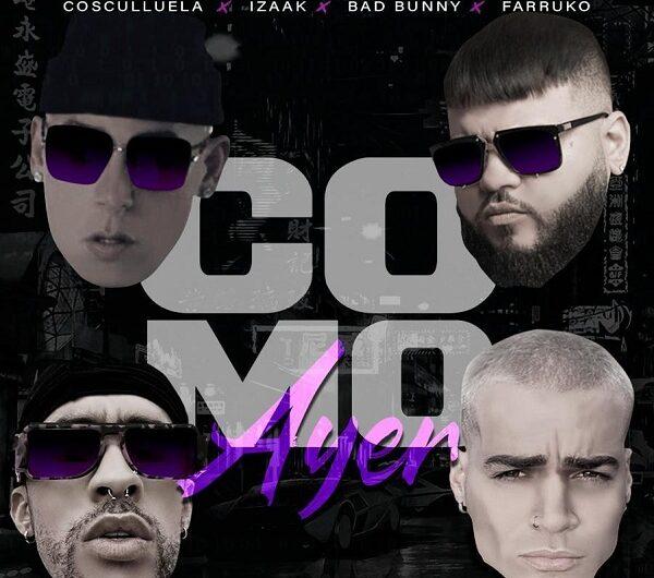 Lyrics: Como Ayer (English Translation) – Cosculluela, Bad Bunny, Farruko & iZaak