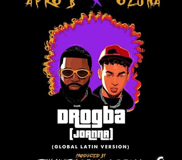 Afro B & Ozuna – Drogba (Joanna) (English Translation)