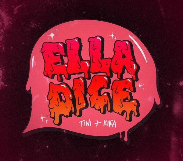 TINI & Khea – Ella Dice (English Lyrics)