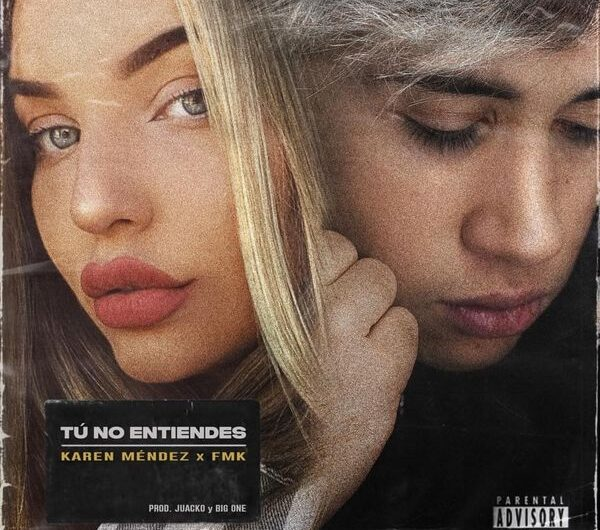 Karen Méndez Ft. FMK – Tú No Entiendes (English Lyrics)