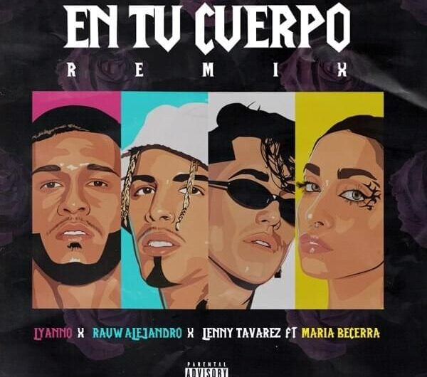 Lyrics & Translation of 'En Tu Cuerpo Remix' by Lyanno, Rauw Alejandro, Lenny Tavárez & Maria Becerra