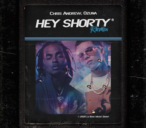 Chris Andrew & Ozuna – Hey Shorty Remix (English Translation) Lyrics