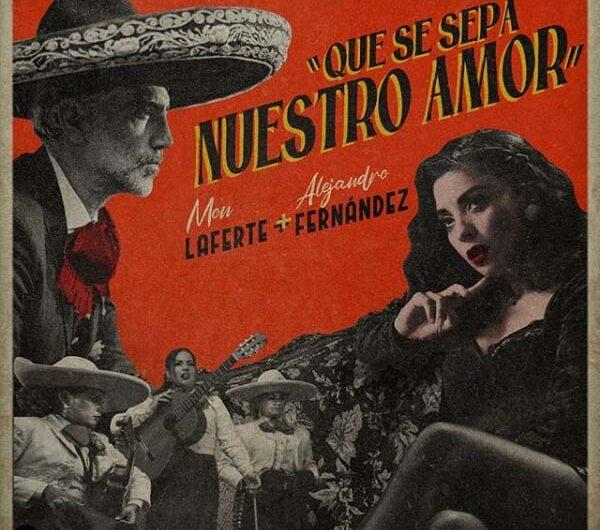 Mon Laferte, Alejandro Fernández – Que Se Sepa Nuestro Amor (English Translation) Lyrics