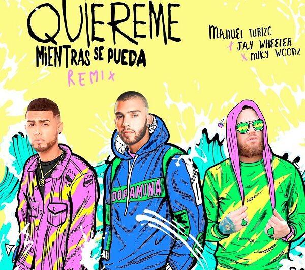 Lyrics: Quiéreme Mientras Se Pueda Remix (English Translation) – Manuel Turizo, Jay Wheeler & Miky Woodz