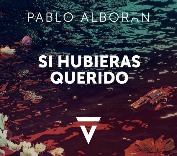 Pablo Alborán – Si Hubieras Querido (English Translation) Lyrics