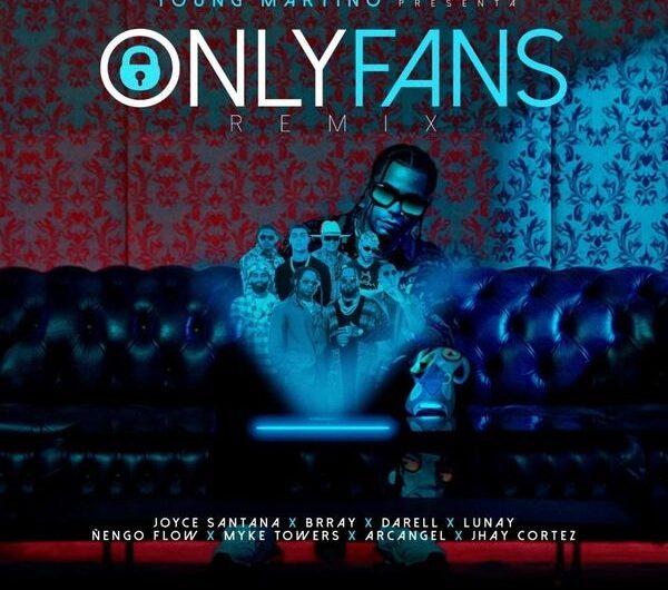Lyrics: Only Fans Remix (English Translation) – Young Martino, Brray, Joyce Santana, Lunay, Darell, Arcángel, Myke Towers, Jhay Cortez & Ñengo Flow