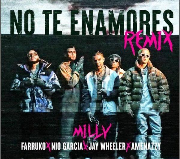 Lyrics: No Te Enamores Remix (English Translation) – Milly, Farruko, Jay Wheeler, Nio García & Amenazzy