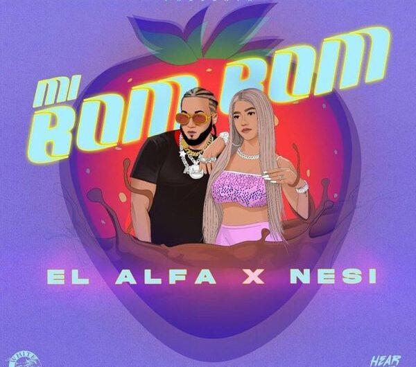 El Alfa El Jefe & Nesi – Mi Bom Bom (Lyrics & English Translation)