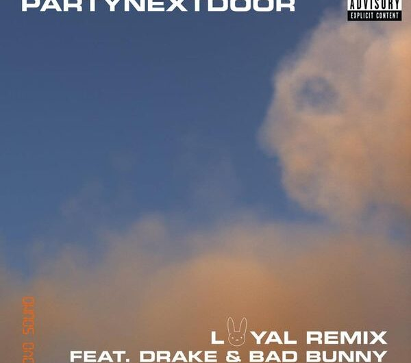 LOYAL REMIX (English Translation) – PARTYNEXTDOOR, Drake & Bad Bunny