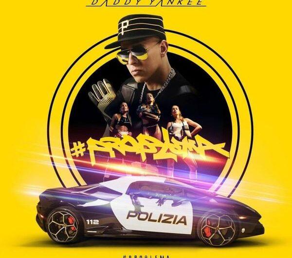 Daddy Yankee – Problema (Lyrics & English Translation)