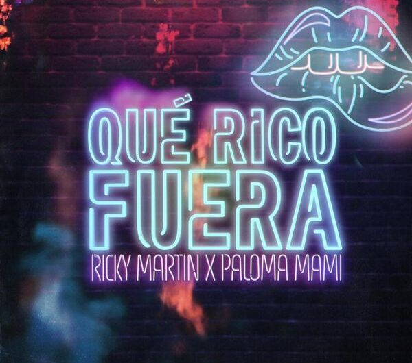 Ricky Martin, Paloma Mami – Qué Rico Fuera (English Translation) Lyrics