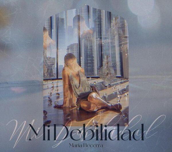 Maria Becerra – Mi Debilidad (Lyrics & English Translation)